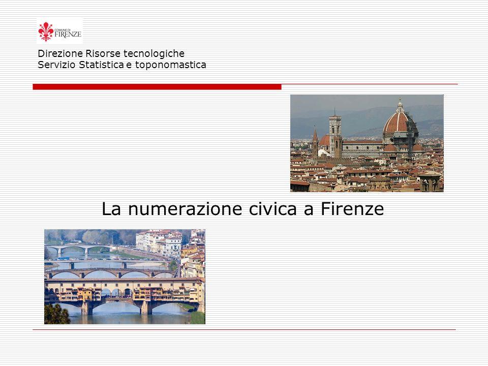 La numerazione civica a Firenze Direzione Risorse tecnologiche Servizio Statistica e toponomastica