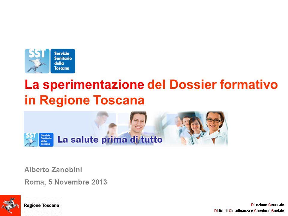 Alberto Zanobini Roma, 5 Novembre 2013 La sperimentazione del Dossier formativo in Regione Toscana