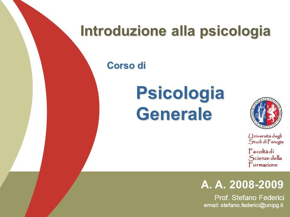 Prof. Stefano Federici email: stefano.federici@unipg.it A. A. 2008-2009 Università degli Studi di Perugia Facoltà di Scienze della Formazione Introduz