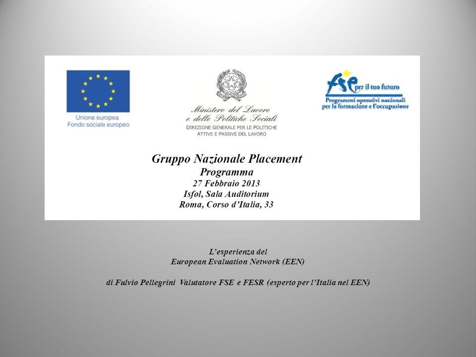 Lesperienza del European Evaluation Network (EEN) di Fulvio Pellegrini Valutatore FSE e FESR (esperto per lItalia nel EEN) 1