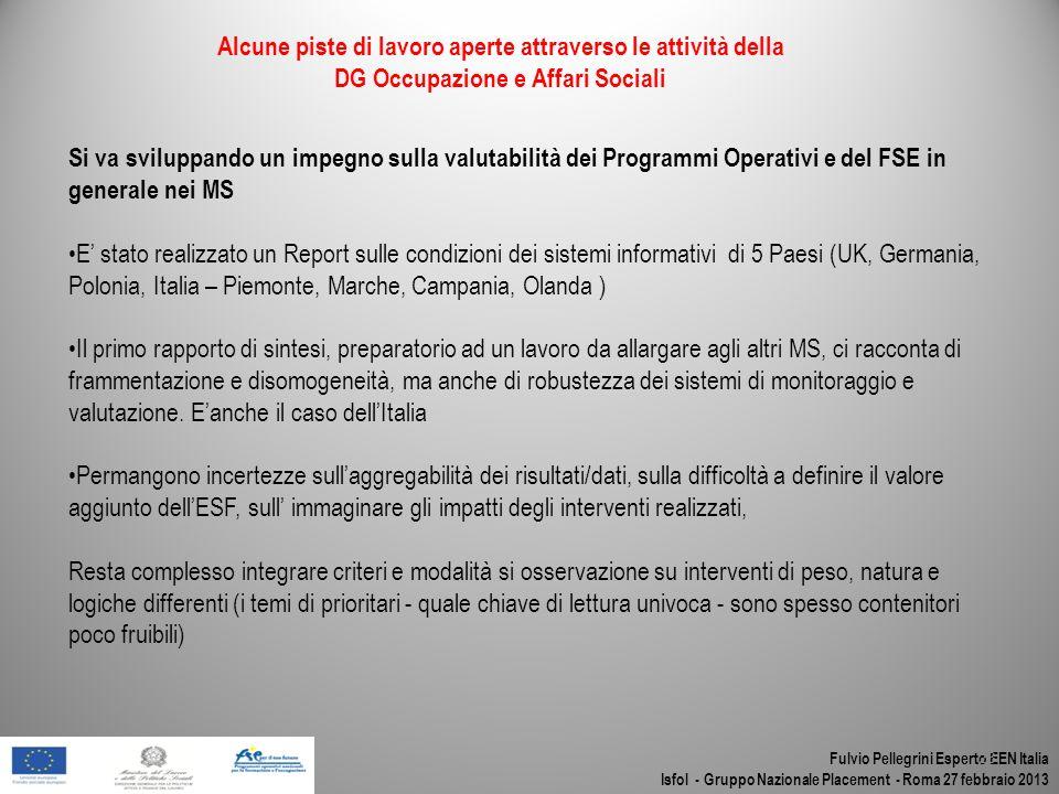 Fulvio Pellegrini Esperto EEN Italia Isfol - Gruppo Nazionale Placement - Roma 27 febbraio 2013 23 Si va sviluppando un impegno sulla valutabilità dei