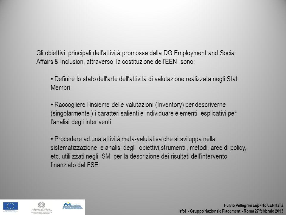 Fulvio Pellegrini Esperto EEN Italia Isfol - Gruppo Nazionale Placement - Roma 27 febbraio 2013 3 Gli obiettivi principali dellattività promossa dalla