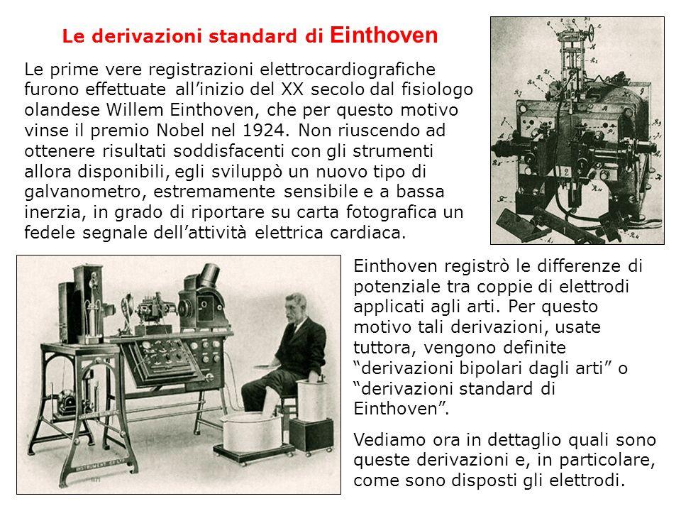 Le derivazioni standard di Einthoven Le prime vere registrazioni elettrocardiografiche furono effettuate allinizio del XX secolo dal fisiologo olandes