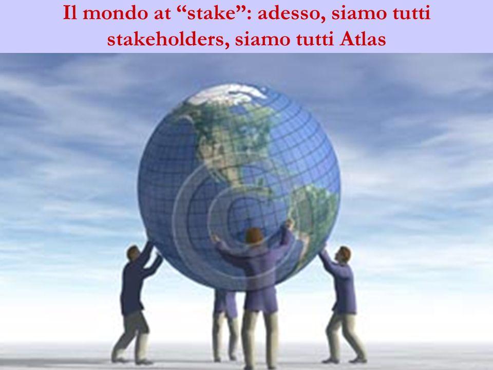 Il mondo at stake: adesso, siamo tutti stakeholders, siamo tutti Atlas