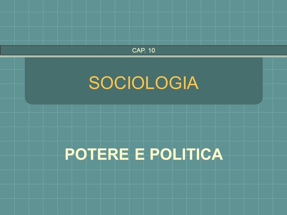 SOCIOLOGIA POTERE E POLITICA CAP. 10