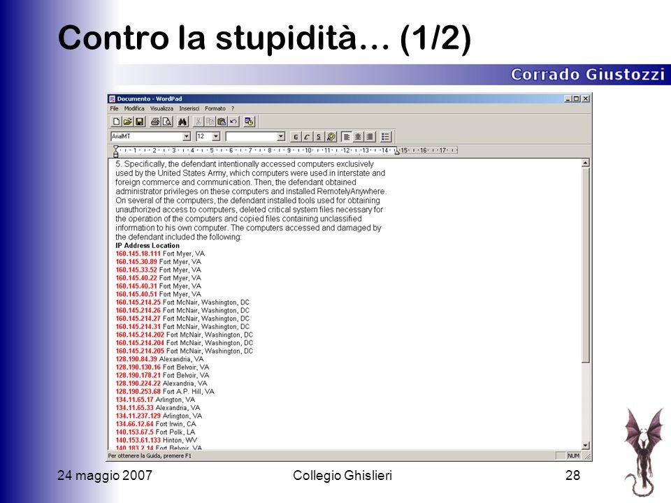 24 maggio 2007Collegio Ghislieri28 Contro la stupidità… (1/2)