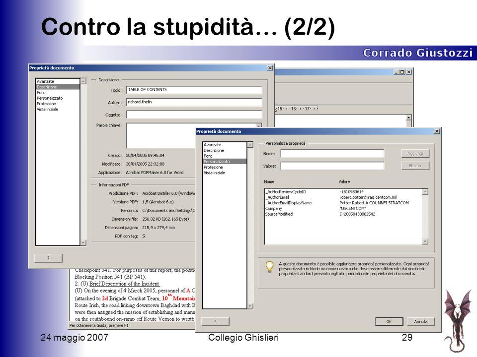 24 maggio 2007Collegio Ghislieri29 Contro la stupidità… (2/2)