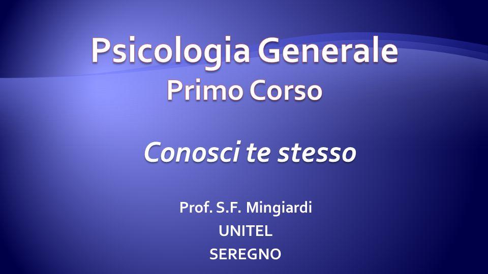 Prof. S.F. Mingiardi UNITEL SEREGNO Conosci te stesso