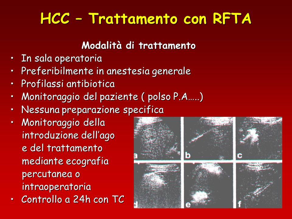HCC – Trattamento con RFTA Modalità di trattamento In sala operatoriaIn sala operatoria Preferibilmente in anestesia generalePreferibilmente in aneste