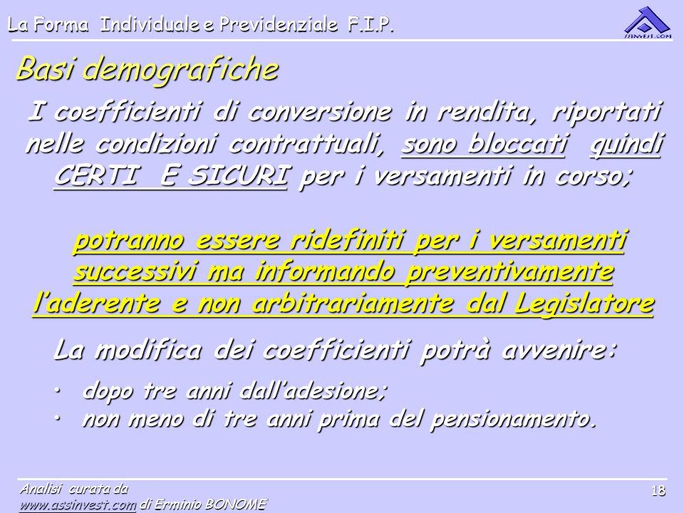 La Forma Individuale e Previdenziale F.I.P. Analisi curata da www.assinvest.comwww.assinvest.com di Erminio BONOME www.assinvest.com 18 Basi demografi