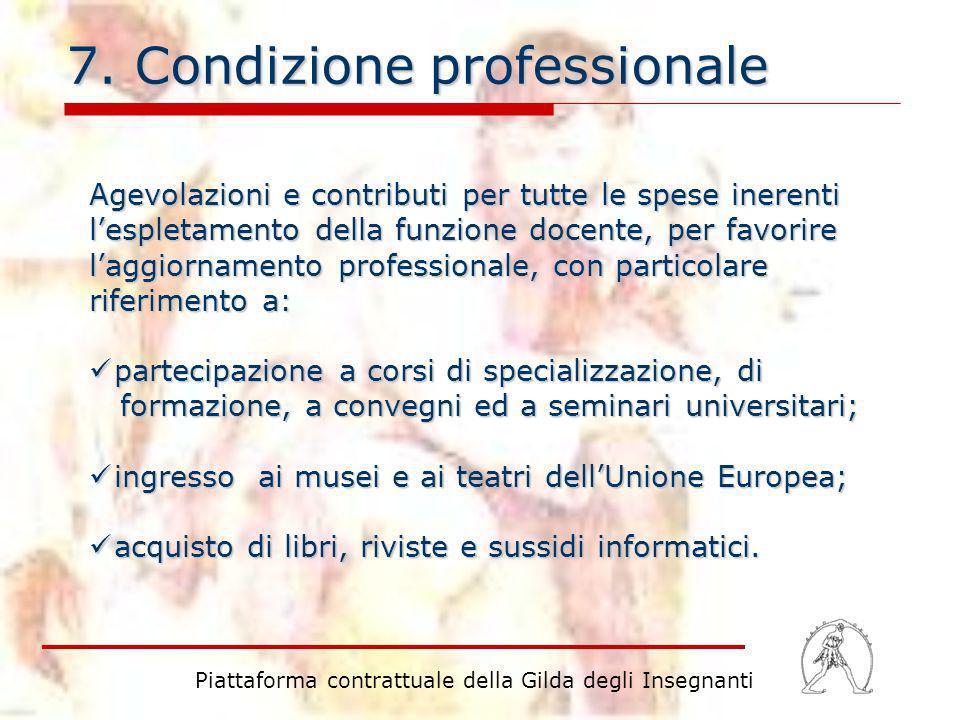 7. Condizione professionale Agevolazioni e contributi per tutte le spese inerenti lespletamento della funzione docente, per favorire laggiornamento pr