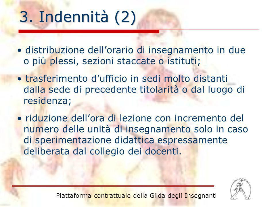 3. Indennità (2) distribuzione dellorario di insegnamento in due o più plessi, sezioni staccate o istituti; trasferimento dufficio in sedi molto dista