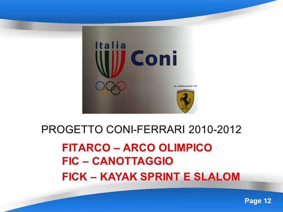 Page 12 PROGETTO CONI-FERRARI 2010-2012 FITARCO – ARCO OLIMPICO FIC – CANOTTAGGIO FICK – KAYAK SPRINT E SLALOM