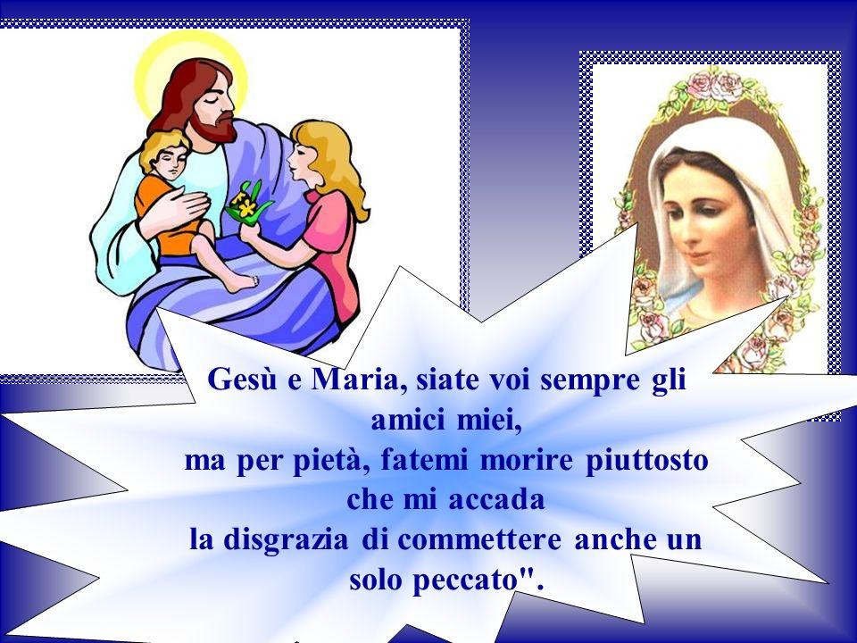 Maria, vi dono il mio cuore, fate che sia sempre vostro .