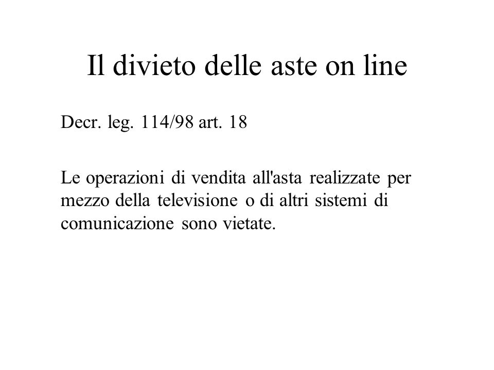 Il divieto delle aste on line Decr.leg. 114/98 art.