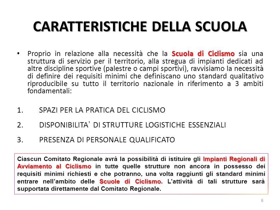 CARATTERISTICHE DELLA SCUOLA Scuola di Ciclismo Proprio in relazione alla necessità che la Scuola di Ciclismo sia una struttura di servizio per il ter