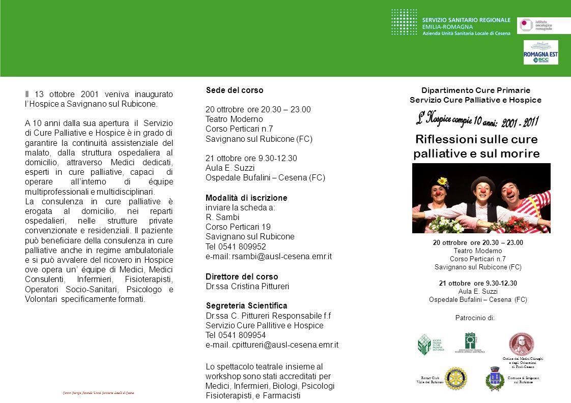 Centro Stampa Azienda Unità Sanitaria Locale di Cesena Dipartimento Cure Primarie Servizio Cure Palliative e Hospice Riflessioni sulle cure palliative