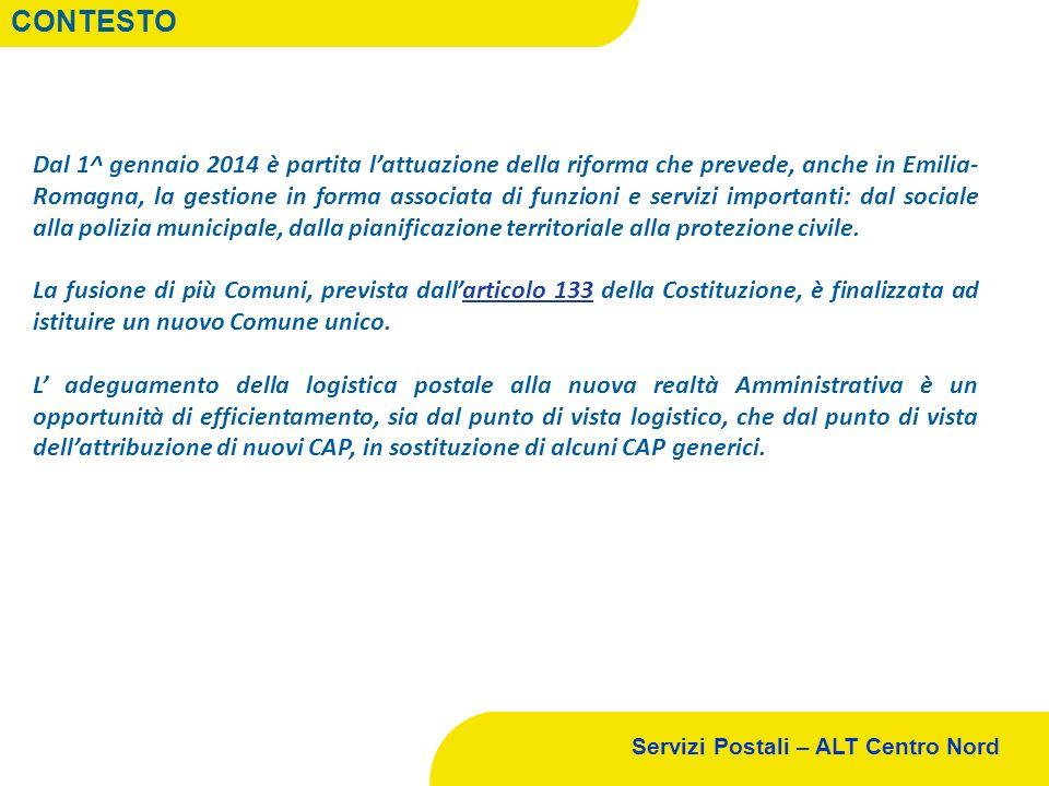 Servizi Postali – ALT Centro Nord CONTESTO Dal 1^ gennaio 2014 è partita lattuazione della riforma che prevede, anche in Emilia- Romagna, la gestione