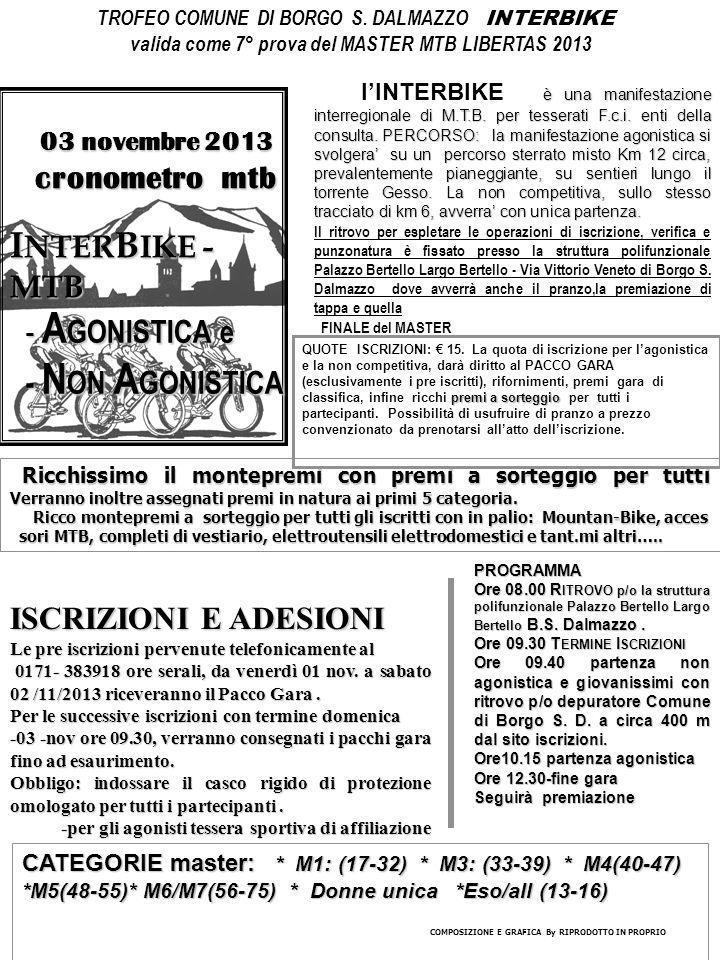 03 novembre 2013 cronometro mtb - A GONISTICA e - N ON A GONISTICA I NTER B IKE - MTB è una manifestazione interregionale di M.T.B. per tesserati F.c.