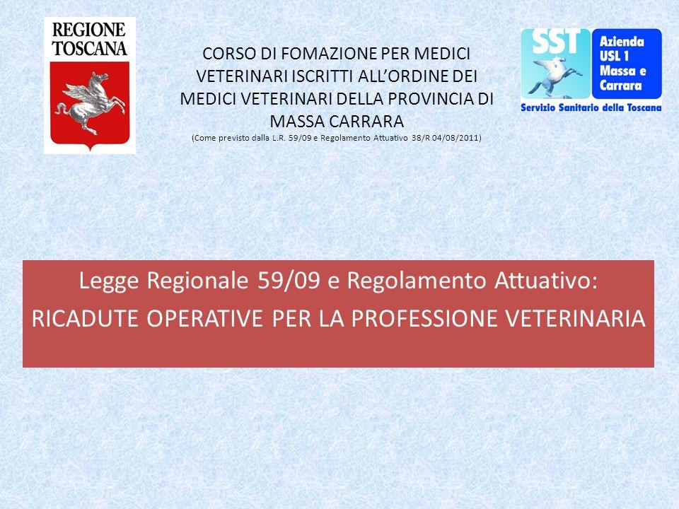 CORSO DI FOMAZIONE PER MEDICI VETERINARI ISCRITTI ALLORDINE DEI MEDICI VETERINARI DELLA PROVINCIA DI MASSA CARRARA (Come previsto dalla L.R. 59/09 e R