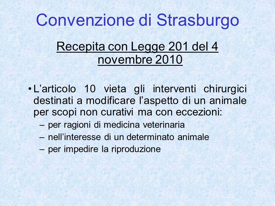 Convenzione di Strasburgo Recepita con Legge 201 del 4 novembre 2010 Larticolo 10 vieta gli interventi chirurgici destinati a modificare laspetto di u