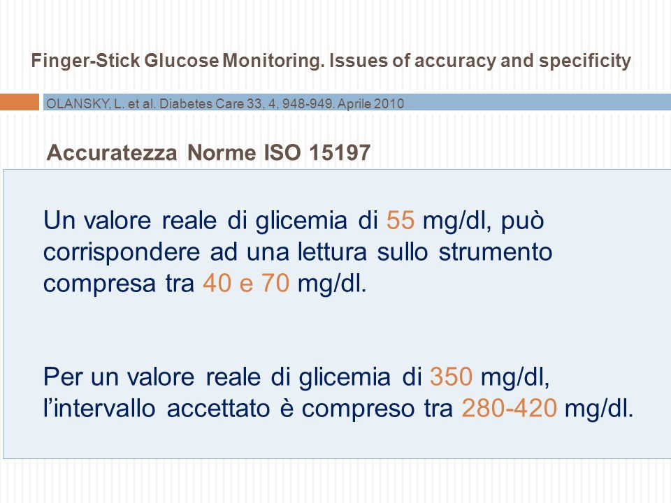 OLANSKY, L. et al. Diabetes Care 33, 4, 948-949. Aprile 2010 Finger-Stick Glucose Monitoring. Issues of accuracy and specificity Accuratezza Norme ISO