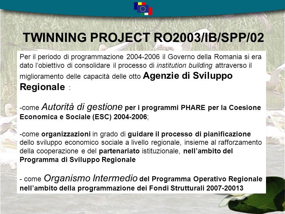 The Twinning project will be implemented in a period of important changes and it will contribute to strengthen administrative capacity and build a new