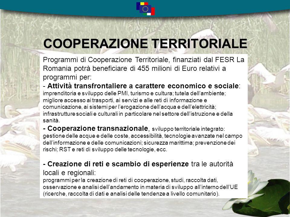 POLITICA DI COESIONE Obiettivo COOPERAZIONE TERRITORIALE La Romania partecipa ai programmi transfrontalieri con l Ungheria e la Bulgaria, al programma di cooperazione transnazionale del Mar Nero e ai due programmi di vicinato (ENPI) e per lallargamento (IPA).