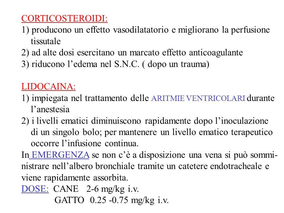 CORTICOSTEROIDI: 1) producono un effetto vasodilatatorio e migliorano la perfusione tissutale 2) ad alte dosi esercitano un marcato effetto anticoagulante 3) riducono ledema nel S.N.C.