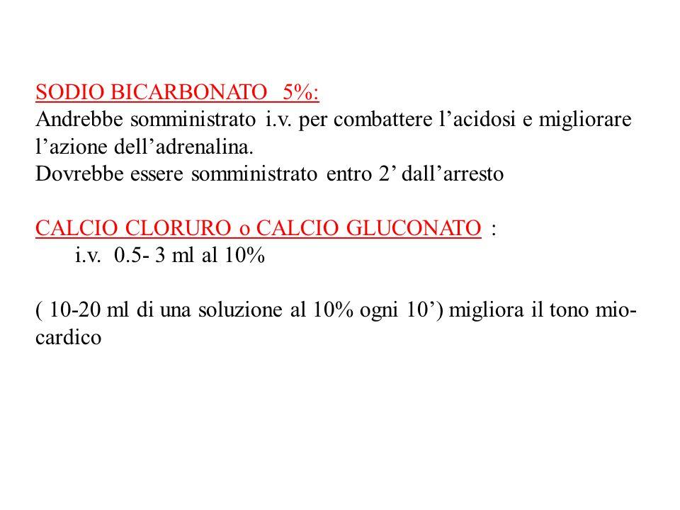SODIO BICARBONATO 5%: Andrebbe somministrato i.v.