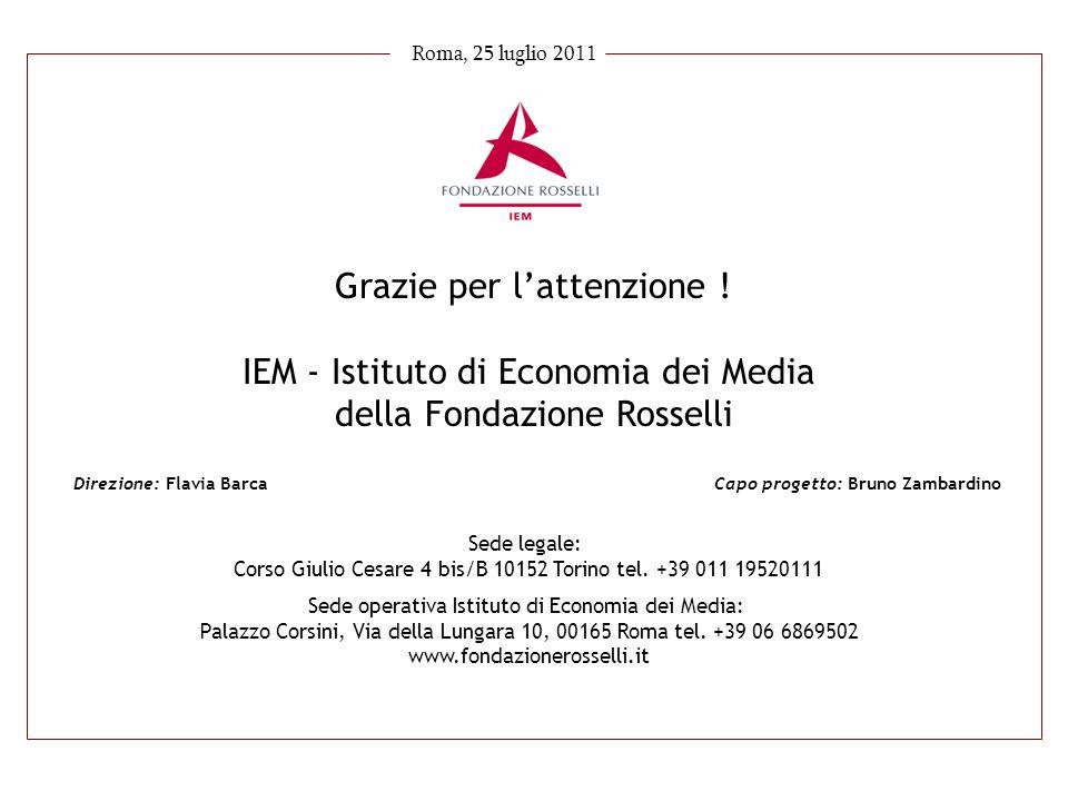 Roma, 25 luglio 2011 Direzione: Flavia BarcaCapo progetto: Bruno Zambardino Grazie per lattenzione .