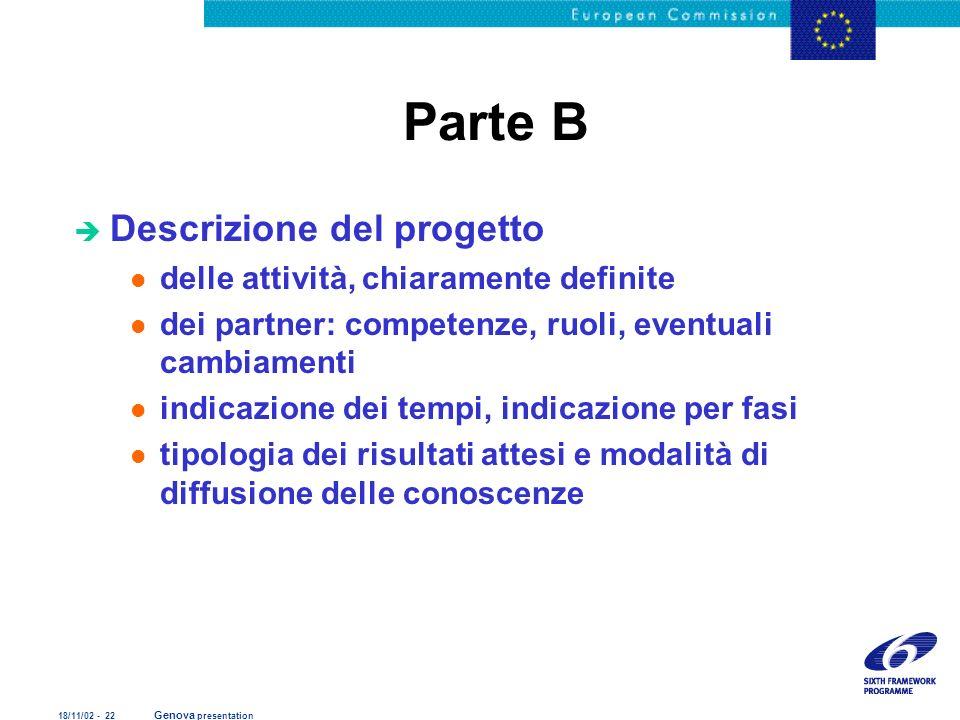 18/11/02 - 22 Genova presentation Parte B è Descrizione del progetto l delle attività, chiaramente definite l dei partner: competenze, ruoli, eventual