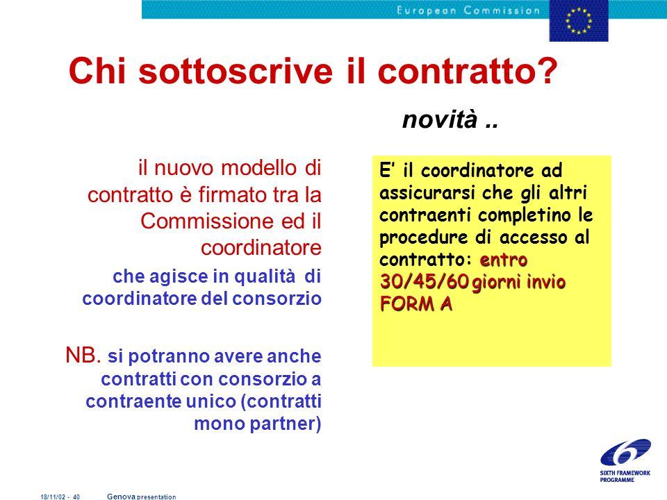 18/11/02 - 40 Genova presentation Chi sottoscrive il contratto? novità.. il nuovo modello di contratto è firmato tra la Commissione ed il coordinatore