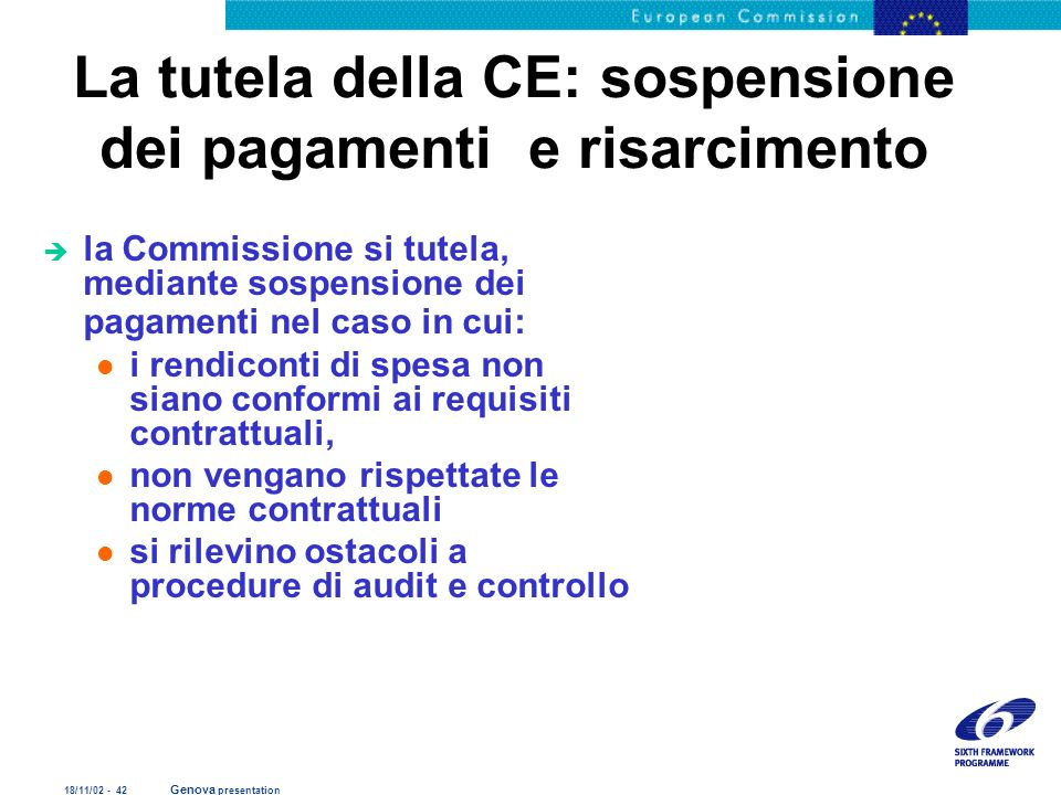 18/11/02 - 42 Genova presentation La tutela della CE: sospensione dei pagamenti e risarcimento è la Commissione si tutela, mediante sospensione dei pa