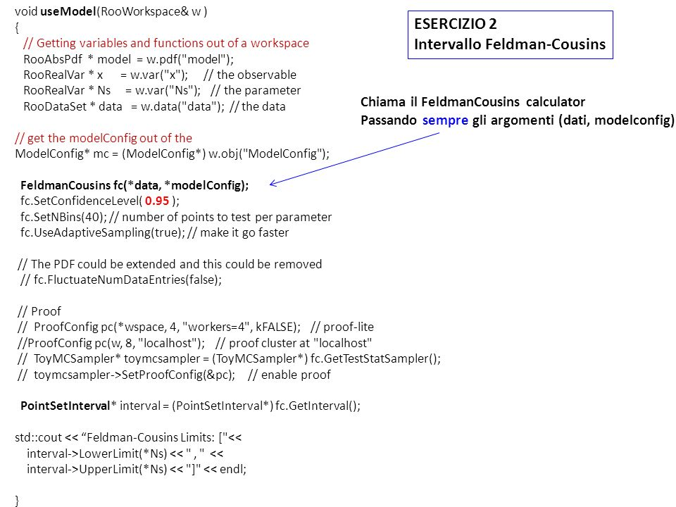 /57 void useModel(RooWorkspace& w ) { // Getting variables and functions out of a workspace RooAbsPdf * model = w.pdf(
