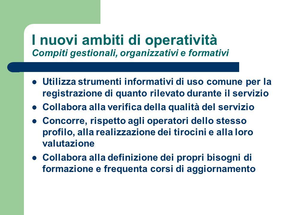 I nuovi ambiti di operatività Compiti gestionali, organizzativi e formativi Utilizza strumenti informativi di uso comune per la registrazione di quant