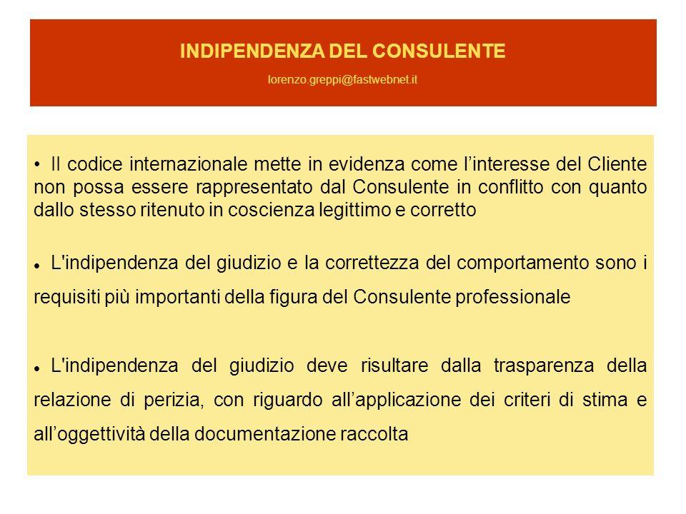 INDIPENDENZA DEL CONSULENTE lorenzo.greppi@fastwebnet.it II codice internazionale mette in evidenza come linteresse del Cliente non possa essere rappr