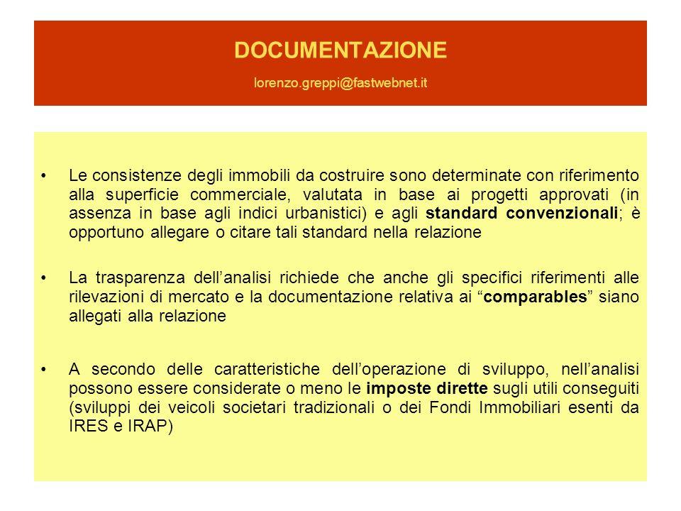 DOCUMENTAZIONE lorenzo.greppi@fastwebnet.it Le consistenze degli immobili da costruire sono determinate con riferimento alla superficie commerciale, v