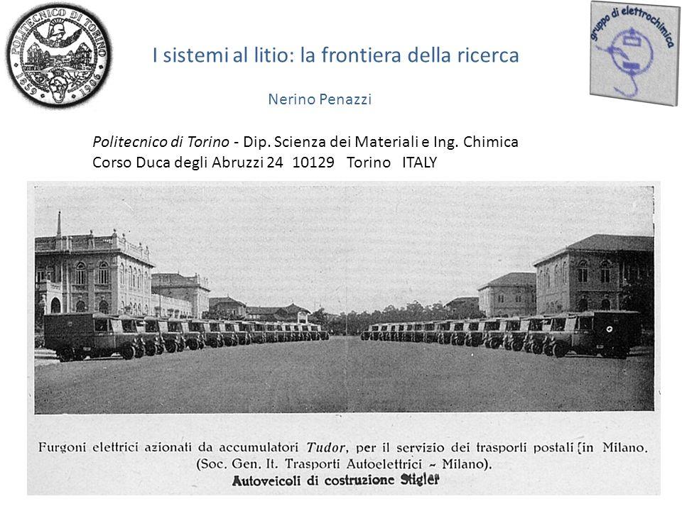 I sistemi al litio: la frontiera della ricerca Nerino Penazzi Politecnico di Torino - Dip.
