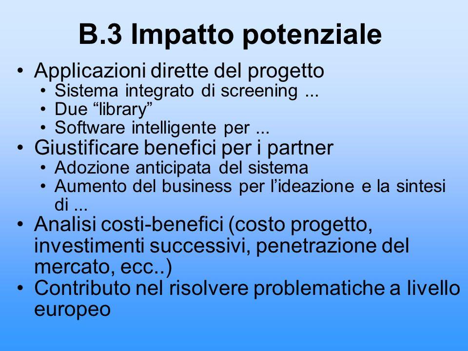 B.3 Impatto potenziale Applicazioni dirette del progetto Sistema integrato di screening... Due library Software intelligente per... Giustificare benef
