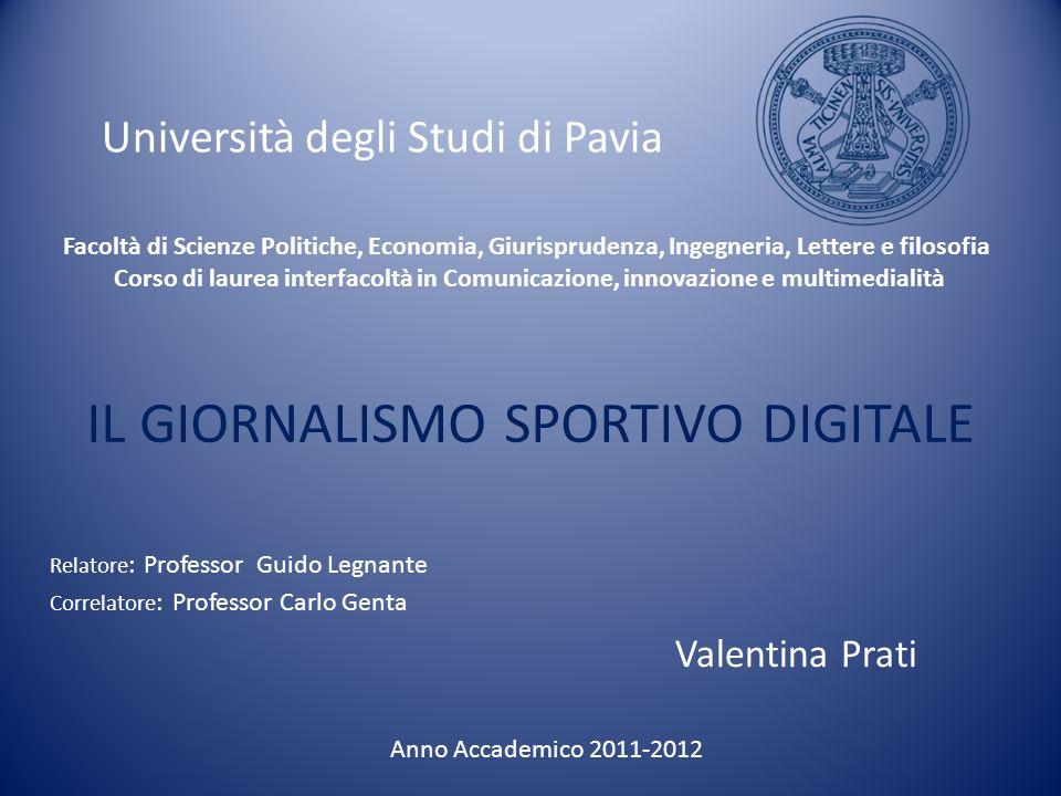 Università degli Studi di Pavia IL GIORNALISMO SPORTIVO DIGITALE Facoltà di Scienze Politiche, Economia, Giurisprudenza, Ingegneria, Lettere e filosof