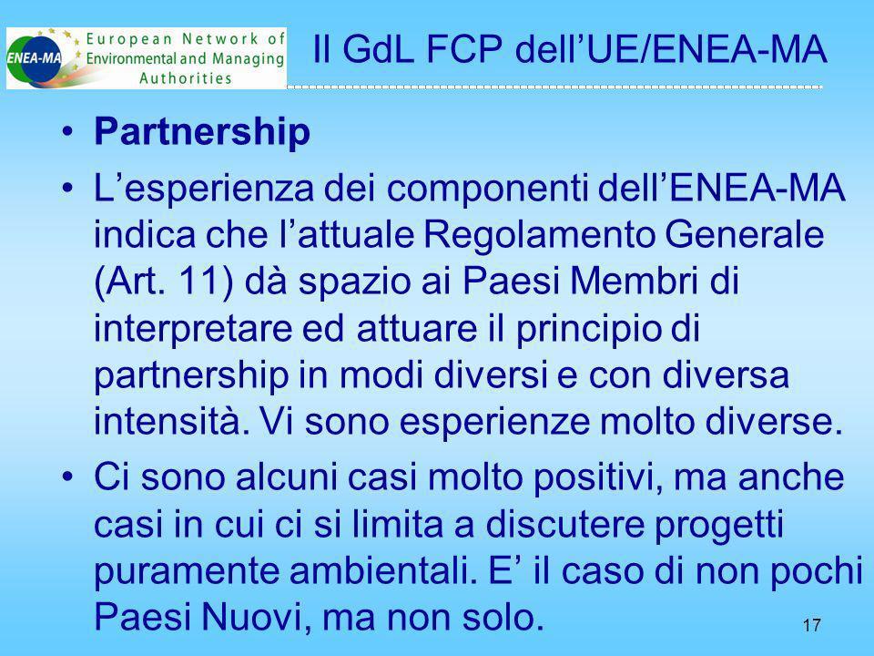 17 Partnership Lesperienza dei componenti dellENEA-MA indica che lattuale Regolamento Generale (Art.