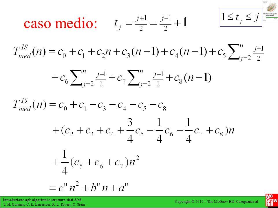Introduzione agli algoritmi e strutture dati 3/ed T. H. Cormen, C. E. Leiserson, R. L. Rivest, C. Stein Copyright © 2010 – The McGraw-Hill Companies s