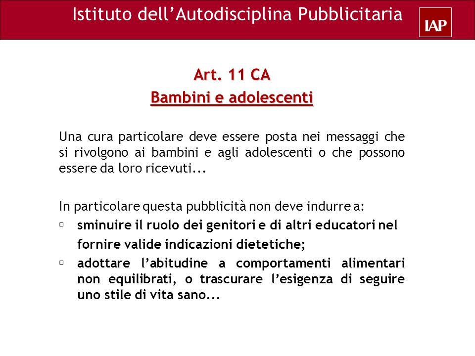 Art. 11 CA Bambini e adolescenti Una cura particolare deve essere posta nei messaggi che si rivolgono ai bambini e agli adolescenti o che possono esse