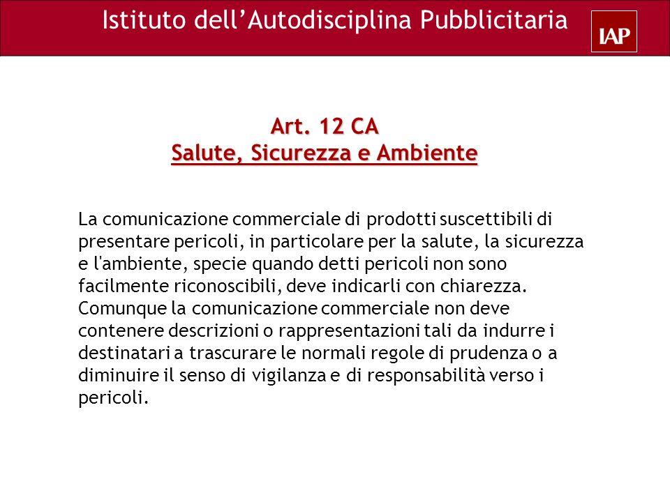 Art. 12 CA Salute, Sicurezza e Ambiente La comunicazione commerciale di prodotti suscettibili di presentare pericoli, in particolare per la salute, la