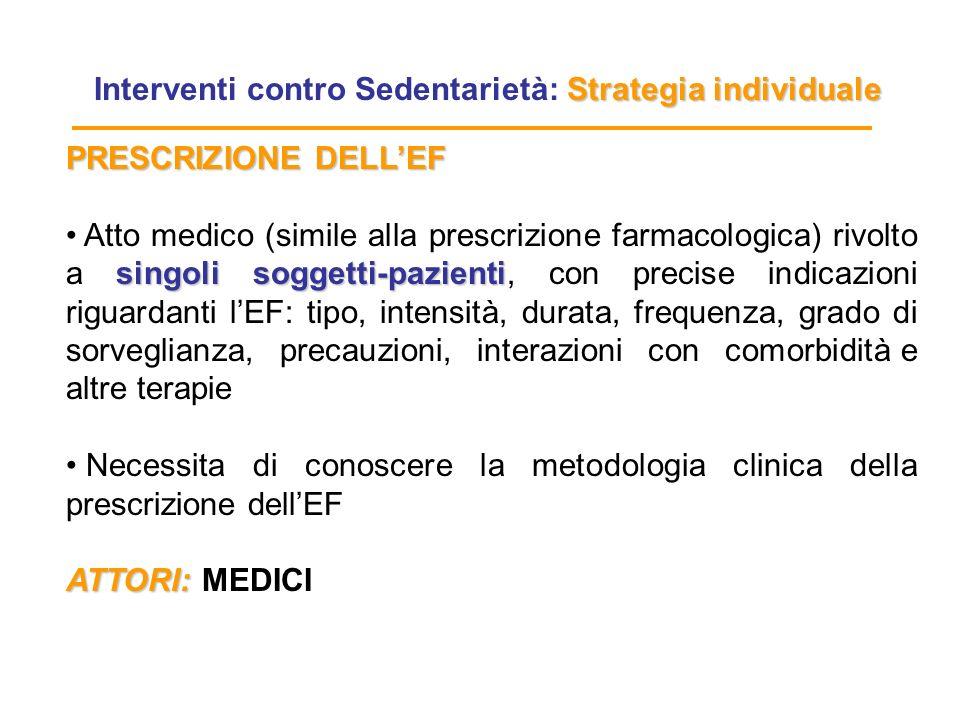 Prescrizione EF: Modello Organizzativo MMG, PdS: valutazione e prescrizione EF per pz a basso rischio e complessità Strutture Specialistiche (MdS, Cardiologia, Diabetologia): prescrizione EFA per pz a medio- elevato rischio e complessità.