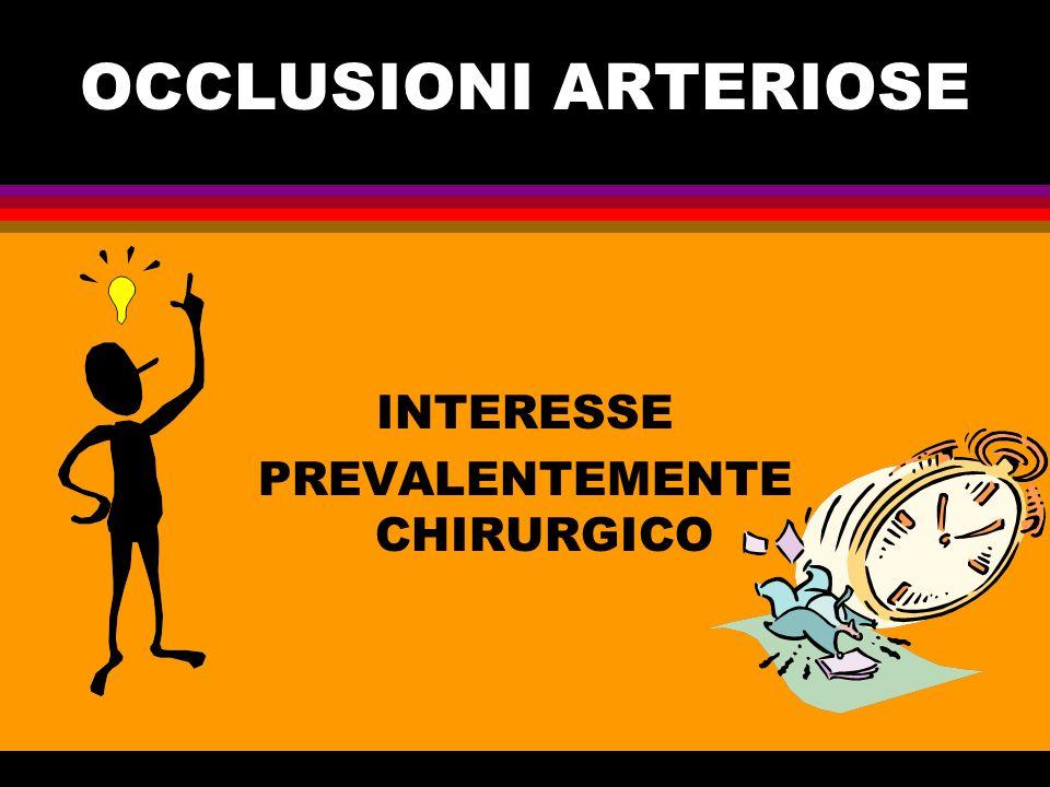 OCCLUSIONI ARTERIOSE INTERESSE PREVALENTEMENTE CHIRURGICO