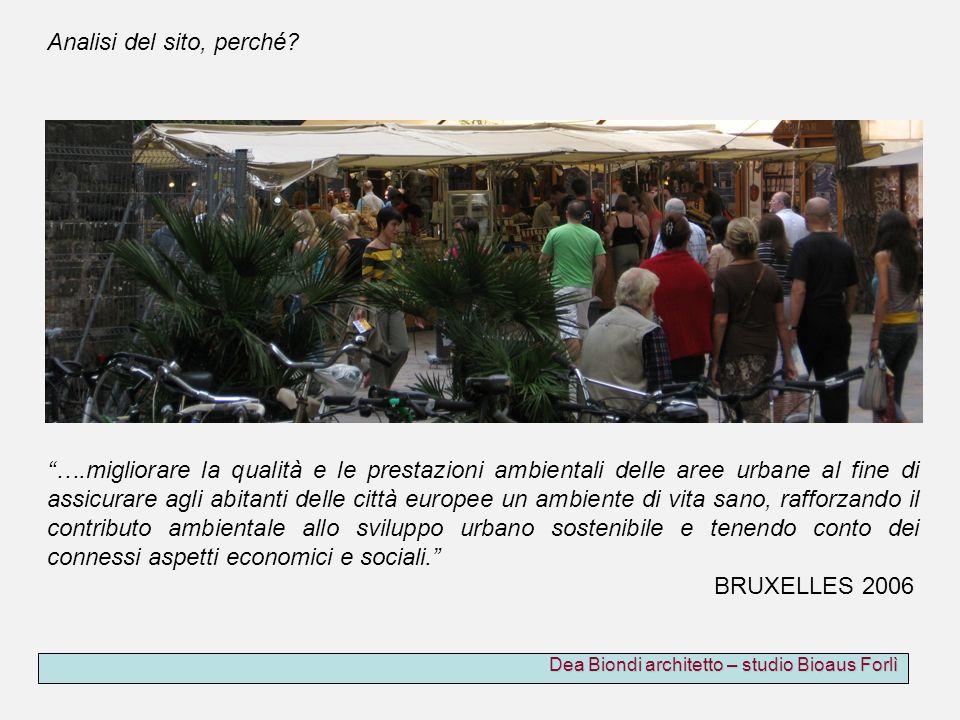 Dea Biondi architetto – studio Bioaus Forlì ….migliorare la qualità e le prestazioni ambientali delle aree urbane al fine di assicurare agli abitanti