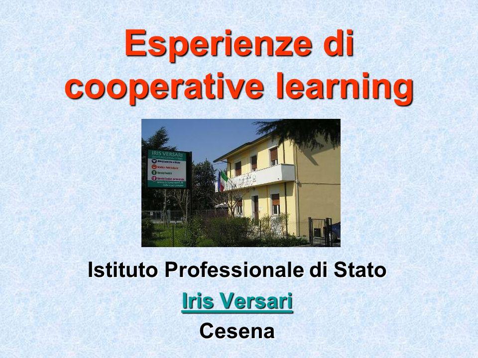 Esperienze di cooperative learning Istituto Professionale di Stato Iris Versari Iris VersariCesena