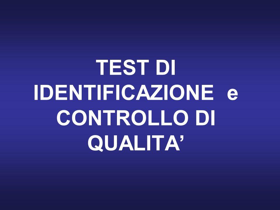 TEST DI IDENTIFICAZIONE e CONTROLLO DI QUALITA